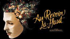 Au revoir là-haut - le film français de l'année ?